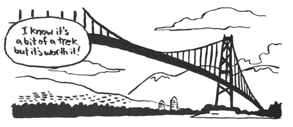 """I know it's a bit of a trek but it's worth it!"" against drawing of Vancouver's Lion's Gate Bridge"